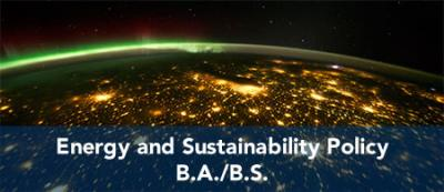 Energy and Sustainability Policy - B.A. / B.S.