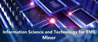Information Sciences and Technology for EMS - Minor