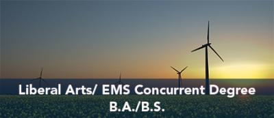 Liberal Arts/ EMS Concurrent Degree - B.A./B.S.