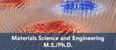Materials Science and Engineering - M.S. / Ph.D.