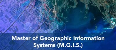 Master of Geographic Information Systems (M.G.I.S.)