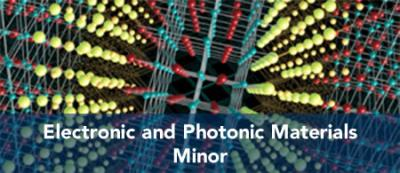 Electronic and Photonic Materials - Minor