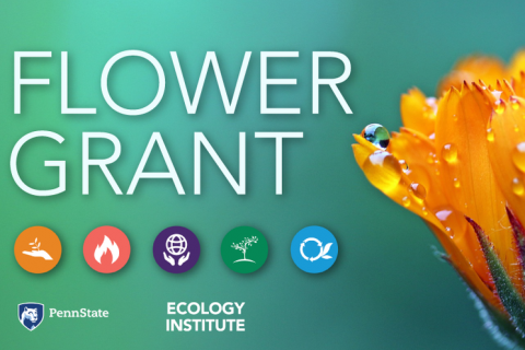 The Penn State Ecology Institute announced a call for proposals for the 2020 Flower Grant program.