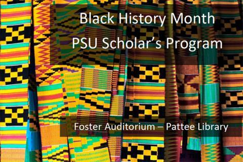 Black History Month PSU Scholar's Program