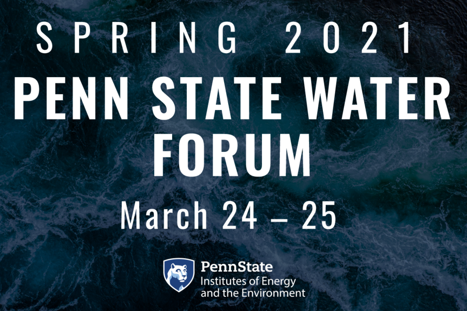 The 2021 Water Forum will take place virtually on the afternoons of March 24 and 25