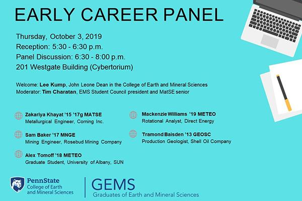 The College of Earth and Mineral Sciences' GEMS Showcase will feature an early career panel with recent alumni