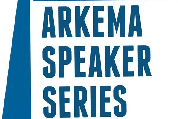 Arkema Speaker Series