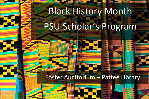 Black History Month PSU Scholar's Program